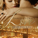 Daniela's Crazy Love - The Prequel